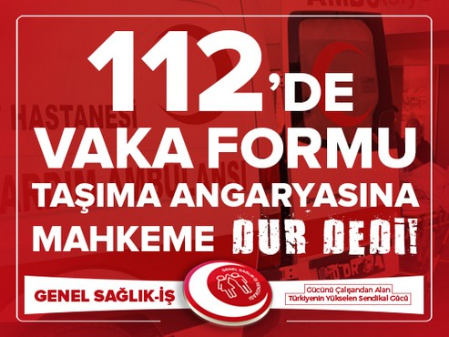 112'de Angarya'ya Mahkeme Kararı ile Son