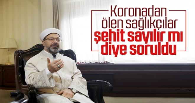 Ali Erbaş'a Koronadan Ölen Sağlık Çalışanları Şehit Sayılır Mı?