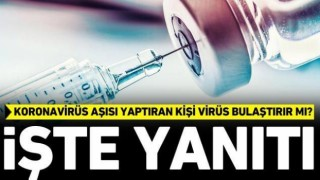 Koronavirüs Aşısı Yaptıran Kişi Virüs Bulaştırır Mı?