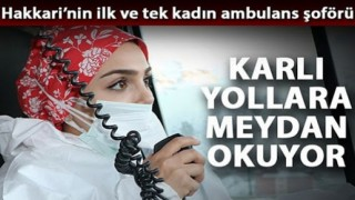 Hakkari'nin İlk ve Tek Kadın Ambulans Sürücüsü