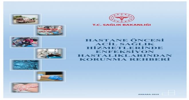Hastane Öncesi Acil Sağlık Hizmetlerinde Enfeksiyon Hastalıklarından Korunma Rehberi