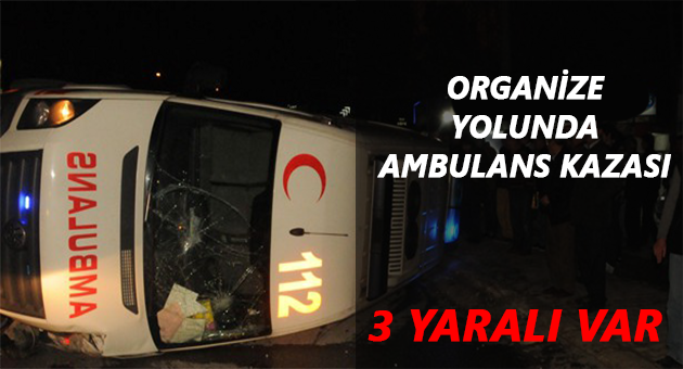 Denizli Organize Sanayi Yolunda Ambulans Kazası