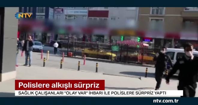 """Sağlık çalışanları """"Olay Var"""" Diyerek Polise Sürpriz Yaptı"""