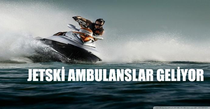 Antalya'ya jetski ambulans
