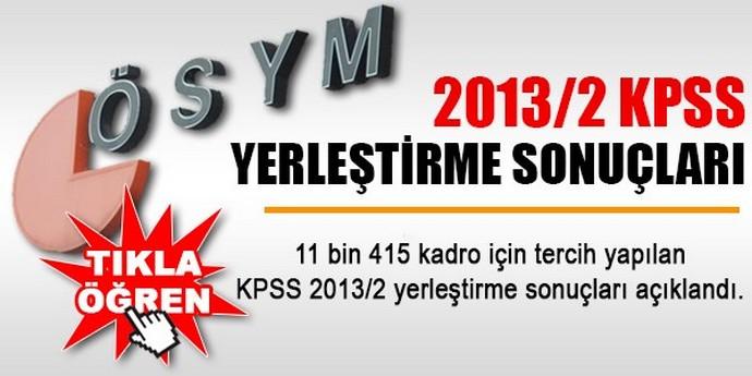 2013/2 KPSS Yerleştirme Sonuçları için Tıklayınız