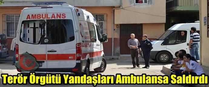 Terör Örgütü Yandaşları Ambulansa Saldırdı