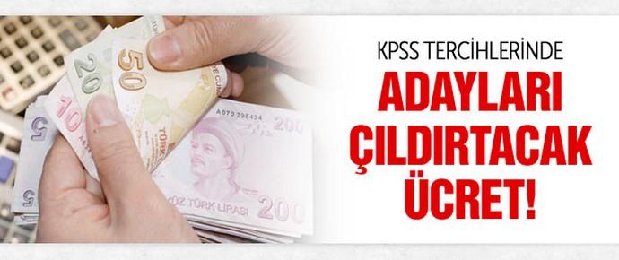 KPSS tercihlerinde adayları çıldırtacak ücret!
