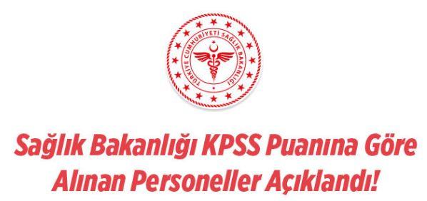 Sağlık Bakanlığına KPSS Puanına Göre Alınan Personellerin Listesi