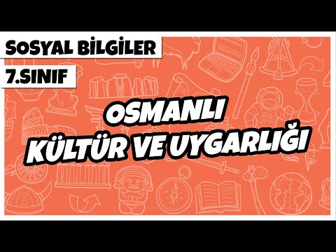 7. Sınıf Sosyal Bilgiler - Osmanlı Kültür ve Uygarlığı | 2021