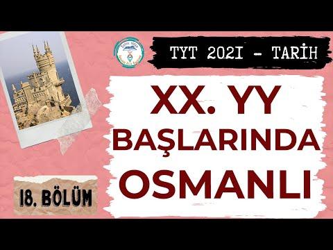 TYT 2021 | 20. yy. Başlarında Osmanlı | Tarih 18. Bölüm
