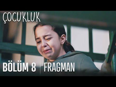 Çocukluk 8. Bölüm Fragmanı